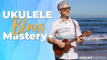 uke like the pros review - Blues Mastery